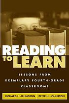 Reading to learn : lessons from exemplary fourth-grade classrooms