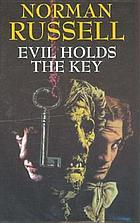 Evil holds the key