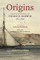 Origins : selected letters of Charles Darwin 1822-1859