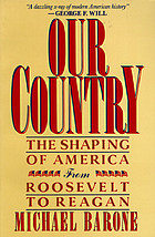 Our country : the shaping of America from Roosevelt to Reagan