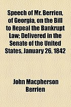 Speech of Mr. Berrien, of Georgia, on the bill to repeal the bankrupt law