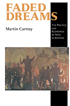 Faded dreams : the politics and economics of race in America
