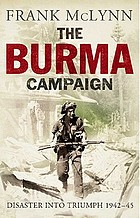 The Burma campaign : disaster into triumph, 1942-45