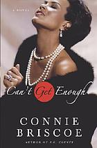 Can't get enough : a novel