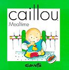 Caillou mealtime