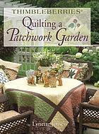 Thimbleberries quilting a patchwork garden