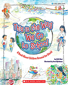 This is the way we go to school : a book about children around the world