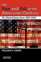 The rise and fall of the American century : United States from 1890-2009