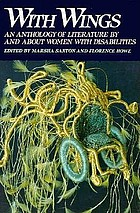 With wings : an anthology of literature by and about women with disabilities
