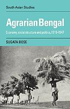 Agrarian Bengal : economy, social structure, and politics, 1919-1947