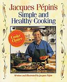 Jacques Pépin's simple and healthy cooking