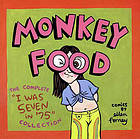 Monkey food : the complete I was seven in '75 collection