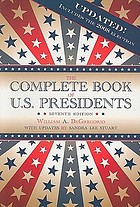 The complete book of U.S. presidents / William A. DeGregorio ; with updates by Sandra Lee Stuart