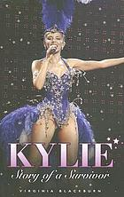 Kylie : story of a survivor