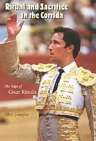 Ritual and sacrifice in the corrida : the saga of César Rincón