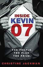 Inside Kevin07 : the people, the plan, the prize