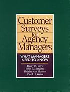 Customer surveys for agency managers : what managers need to know
