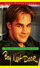 Boy next door : the James van der Beek story