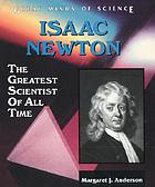 Isaac Newton : the greatest scientist of all time