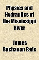 Physics and hydraulics of the Mississippi River