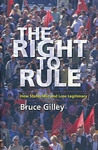 The right to rule : how states win and lose legitimacy