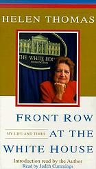 Front row at the White House my life and times