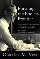 Pursuing the Endless Frontier Essays on MIT and the Role of Research Universities