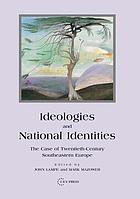 Ideologies and national identities : the case of twentieth-century Southeastern Europe