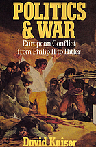 Politics and war : European conflict from Philip II to Hitler