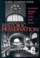 Historic preservation : curatorial management of the built world
