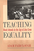 Teaching equality : Black schools in the age of Jim Crow