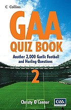 The GAA quiz book 2 : over 2000 Gaelic football and hurling questions