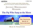The pig who sang to the moon the emotional world of farm animals
