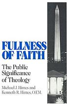 Fullness of faith : the public significance of theology