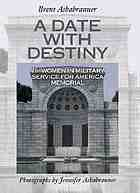 A date with destiny : the Women in Military Service for America Memorial