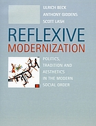 Reflexive modernization : politics, tradition and aesthetics in the modern social order