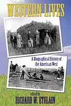 Western lives : a biographical history of the American West