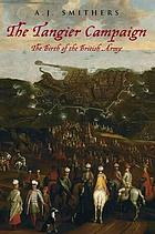 The Tangier campaign : [the birth of the British Army]