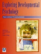 Exploring developmental psychology : from infancy to adolescence
