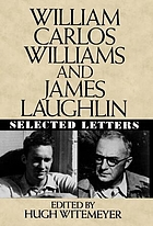 William Carlos Williams and James Laughlin : selected lettersWilliam Carlos Williams and James Laughlin : selected letters