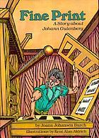 Fine print : a story about Johann Gutenberg