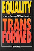 Equality transformed : a quarter-century of affirmative action