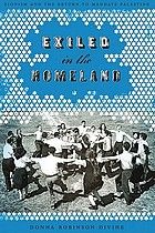 Exiled in the homeland : Zionism and the return to mandate Palestine