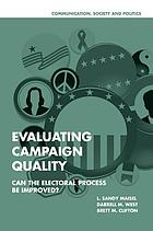 Evaluating campaign quality : can the electoral process be improved?