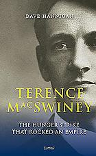 Terence MacSwiney : the hunger strike that rocked an empire