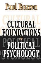 Cultural foundations of political psychology