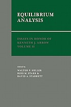 Essays in honor of Kenneth J. Arrow. Equilibrium analysis