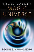 Magic universe a grand tour of modern science