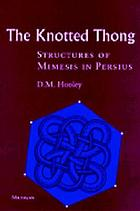 The knotted thong : structures of mimesis in Persius