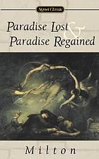 Paradise lost and paradise regained : with critical and biographical profile